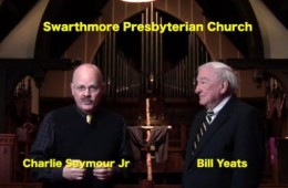 Swarthmore Presbyterian Church and Bill Yeats