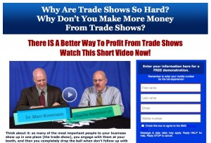 Join Charlie Seymour Jr and learn how to profit from your Trade Show Booth. See his Demo about his profitable, automated follow-up system called Trade Show Automated Sales Machine - Click Here Now!