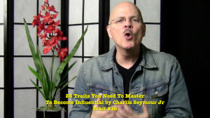 25 Traits You Need To Master To Become Influential - Trait 16